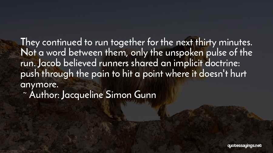 Thirty Minutes Quotes By Jacqueline Simon Gunn