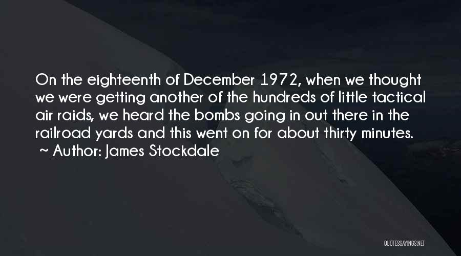 Thirty Minutes Quotes By James Stockdale