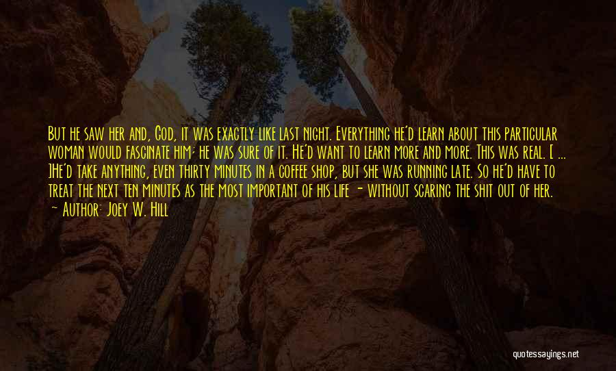 Thirty Minutes Quotes By Joey W. Hill
