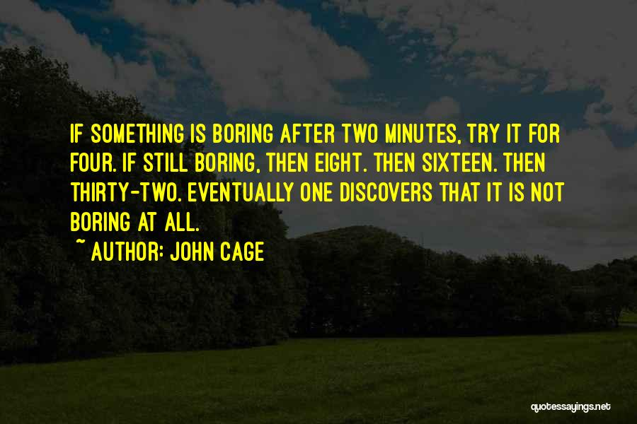 Thirty Minutes Quotes By John Cage