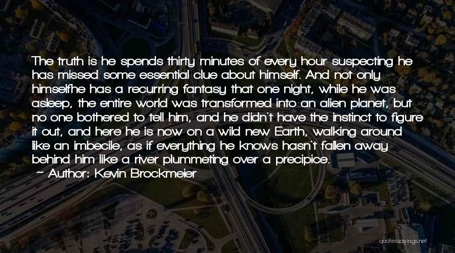 Thirty Minutes Quotes By Kevin Brockmeier