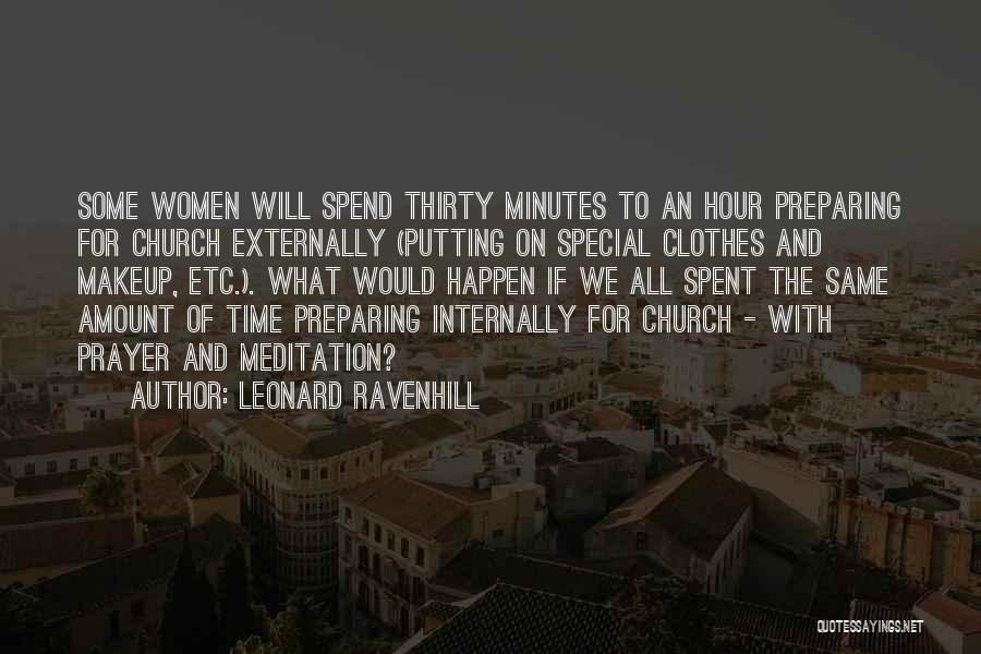 Thirty Minutes Quotes By Leonard Ravenhill