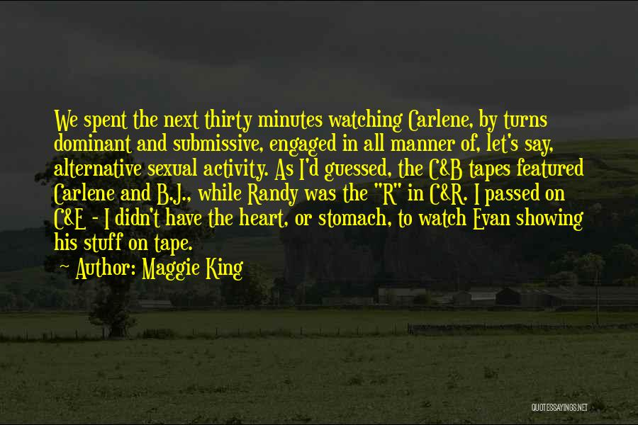 Thirty Minutes Quotes By Maggie King