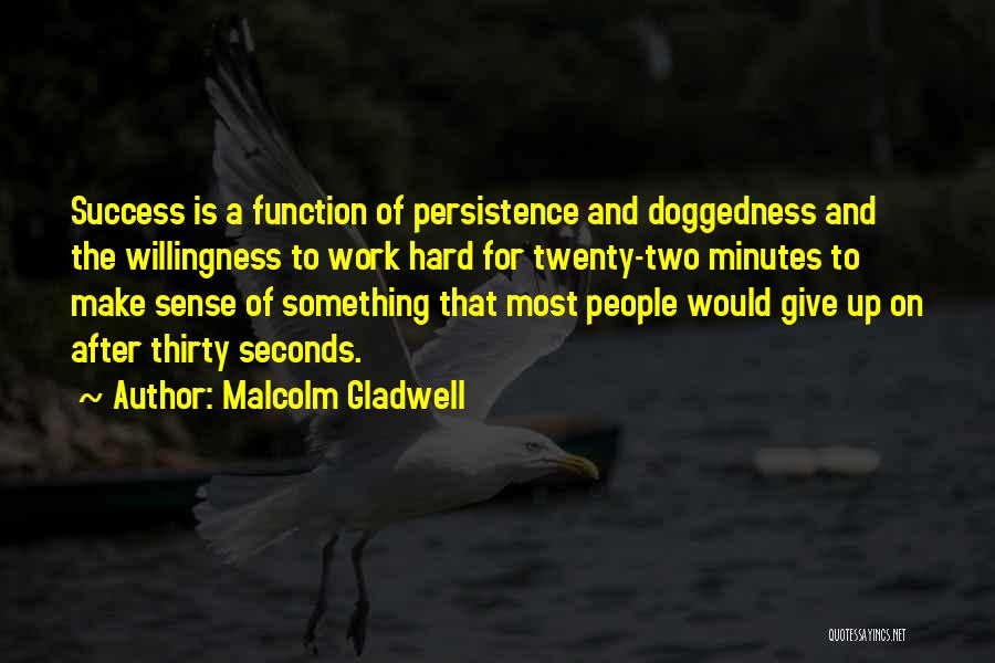 Thirty Minutes Quotes By Malcolm Gladwell