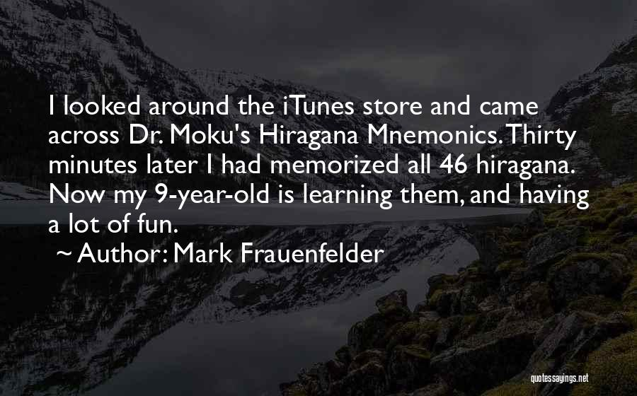 Thirty Minutes Quotes By Mark Frauenfelder