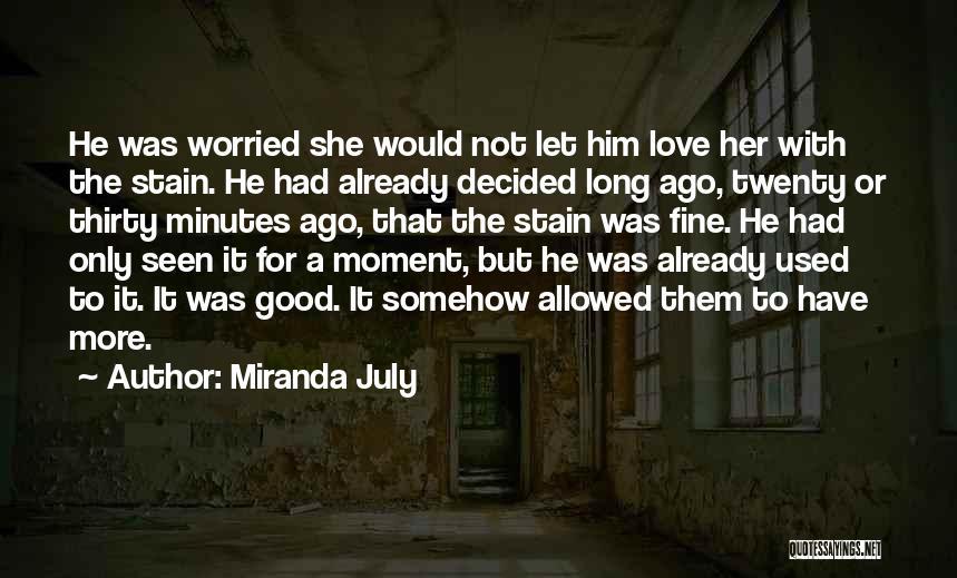Thirty Minutes Quotes By Miranda July