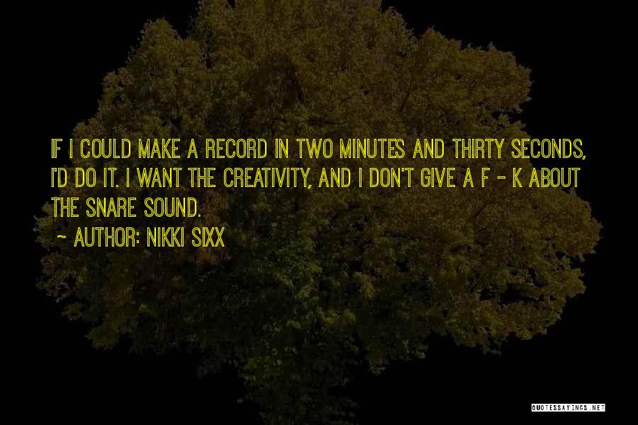 Thirty Minutes Quotes By Nikki Sixx