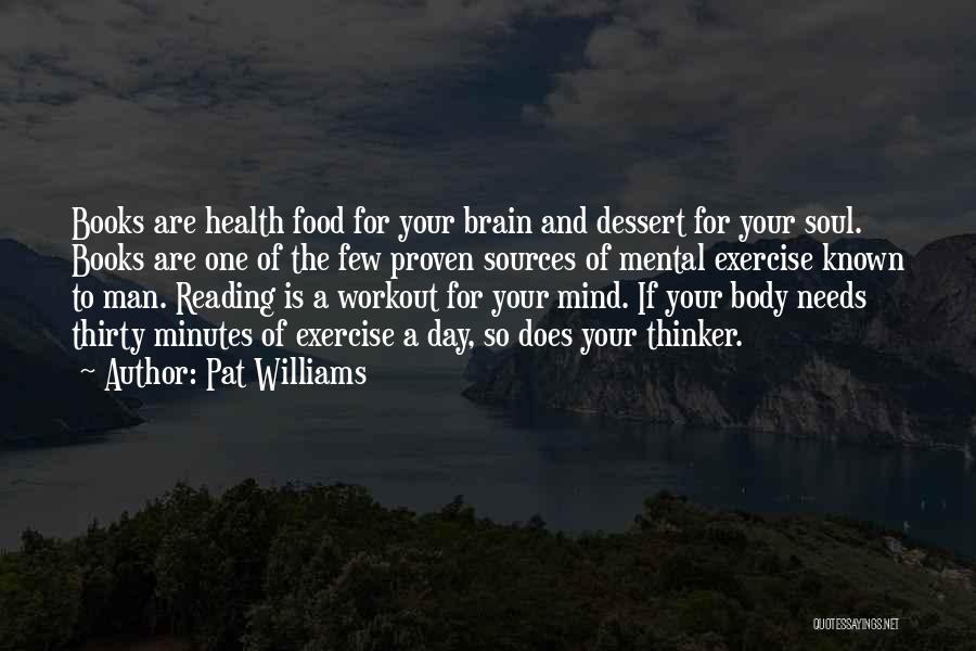 Thirty Minutes Quotes By Pat Williams