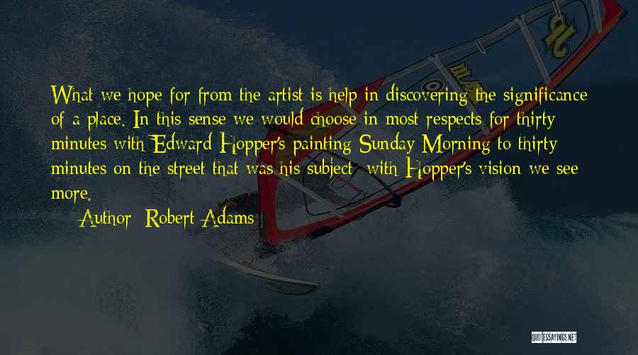 Thirty Minutes Quotes By Robert Adams