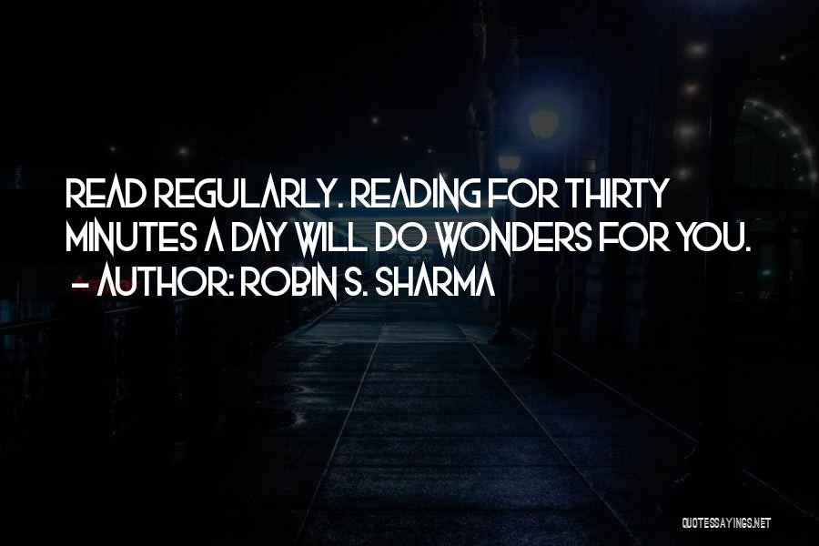 Thirty Minutes Quotes By Robin S. Sharma