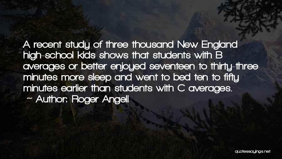 Thirty Minutes Quotes By Roger Angell