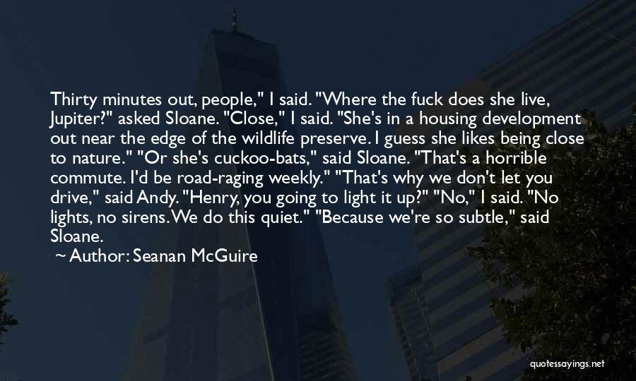 Thirty Minutes Quotes By Seanan McGuire