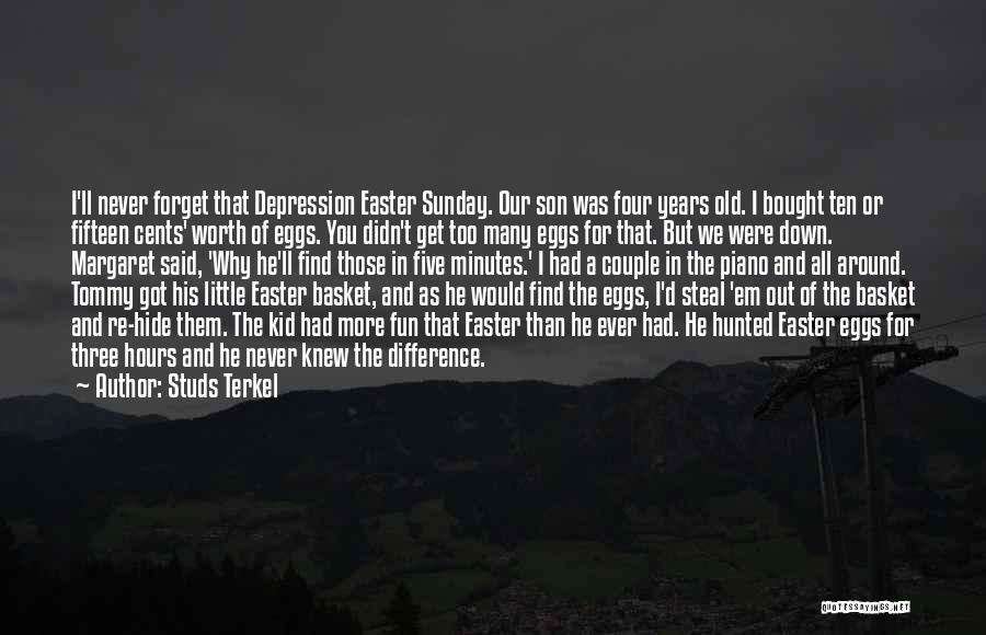 Thirty Minutes Quotes By Studs Terkel