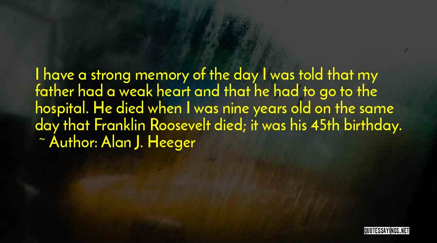 Thirty Years Old Birthday Quotes By Alan J. Heeger