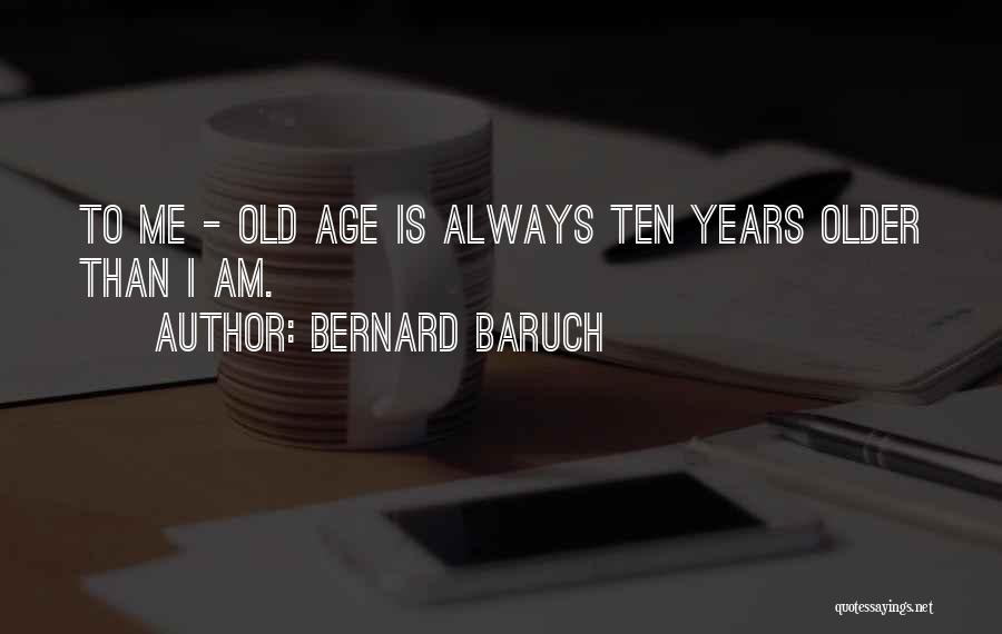 Thirty Years Old Birthday Quotes By Bernard Baruch