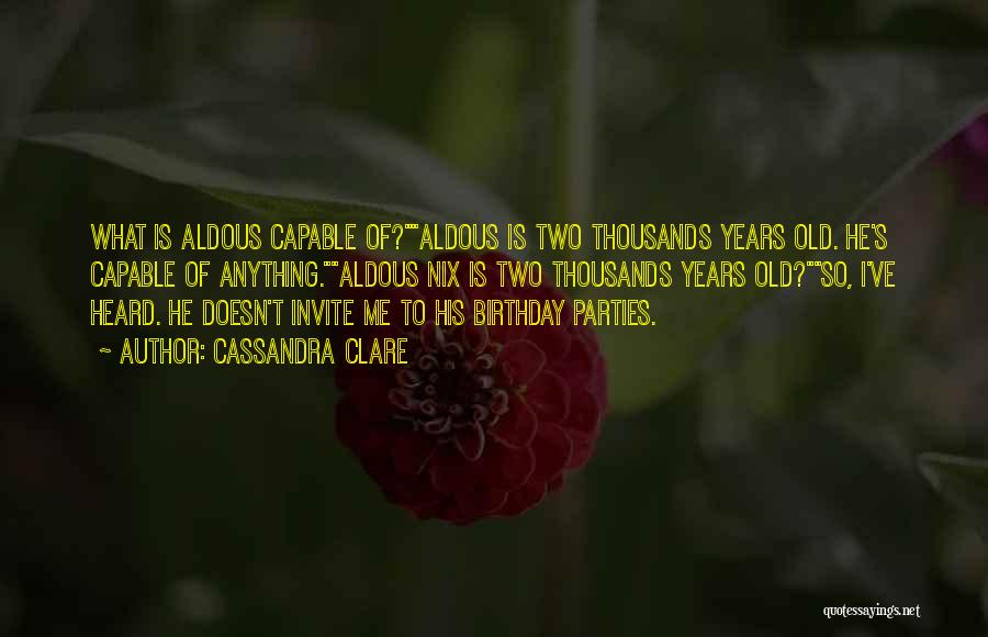 Thirty Years Old Birthday Quotes By Cassandra Clare