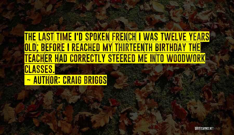 Thirty Years Old Birthday Quotes By Craig Briggs