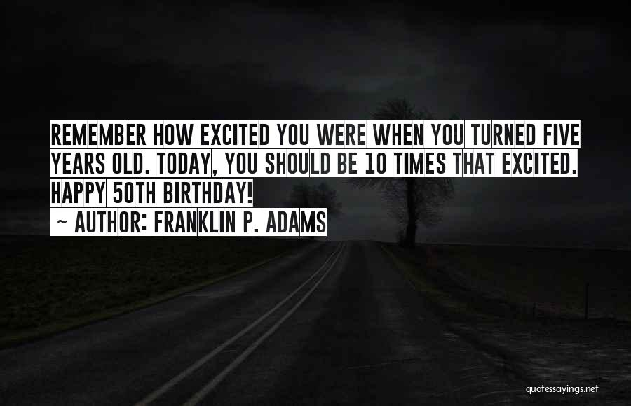 Thirty Years Old Birthday Quotes By Franklin P. Adams