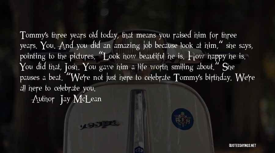 Thirty Years Old Birthday Quotes By Jay McLean