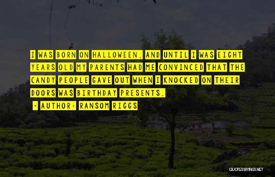 Thirty Years Old Birthday Quotes By Ransom Riggs