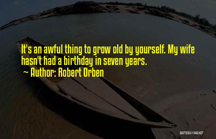 Thirty Years Old Birthday Quotes By Robert Orben