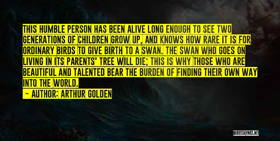 This Beautiful World Quotes By Arthur Golden
