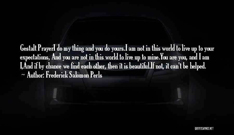 This Beautiful World Quotes By Frederick Salomon Perls