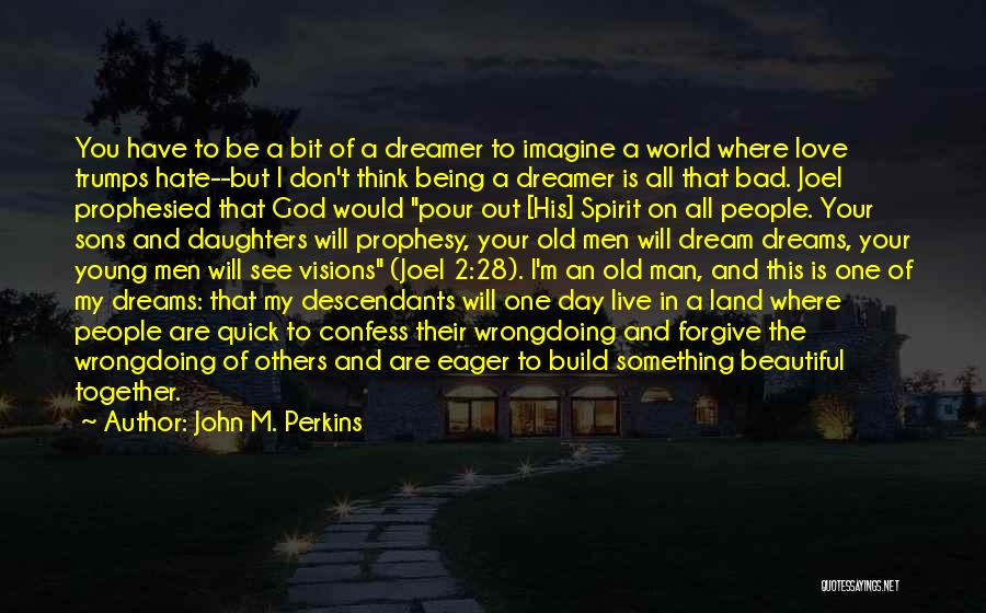 This Beautiful World Quotes By John M. Perkins