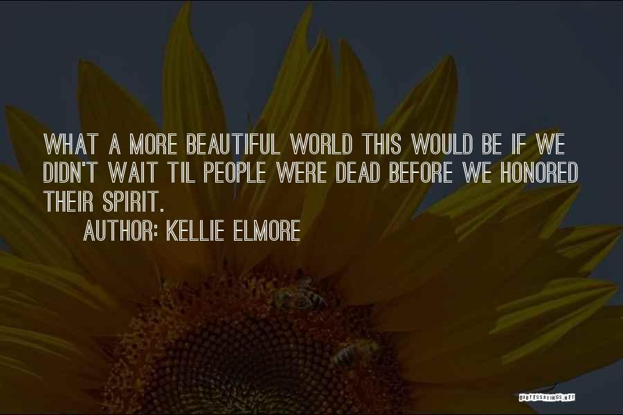 This Beautiful World Quotes By Kellie Elmore