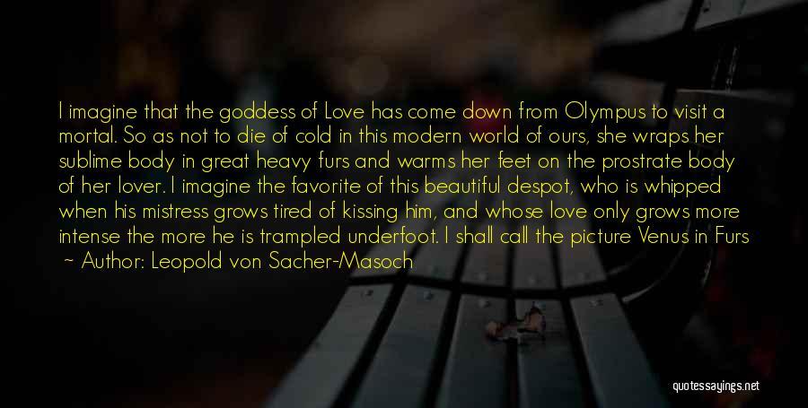 This Beautiful World Quotes By Leopold Von Sacher-Masoch