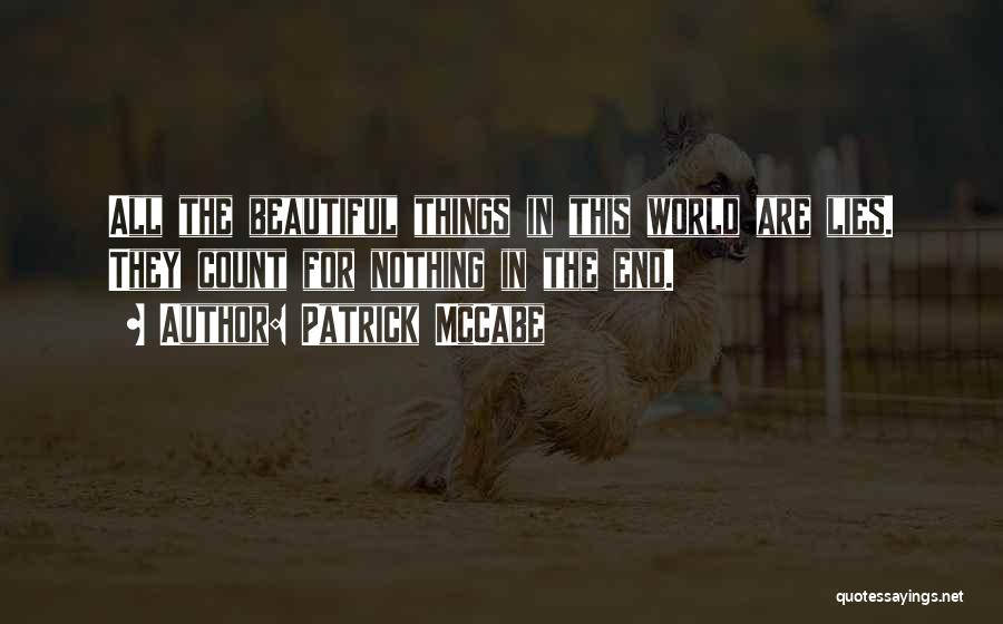 This Beautiful World Quotes By Patrick McCabe