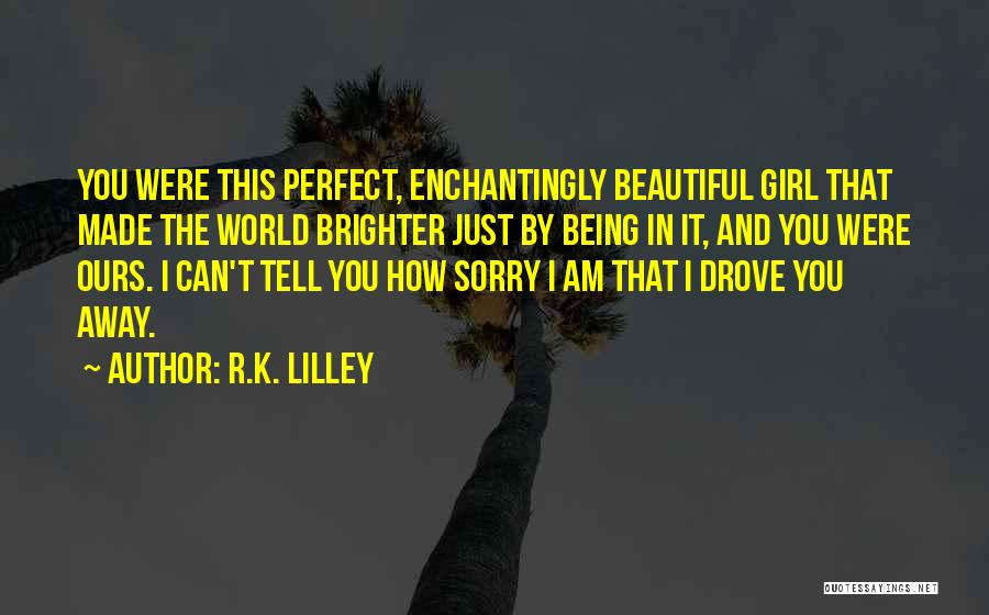 This Beautiful World Quotes By R.K. Lilley