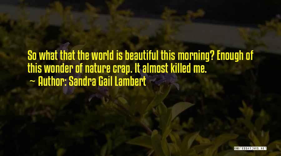 This Beautiful World Quotes By Sandra Gail Lambert