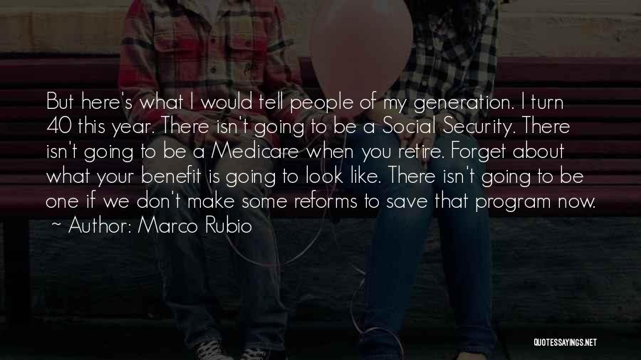 This Is 40 Quotes By Marco Rubio