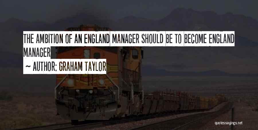 This Is England Best Quotes By Graham Taylor