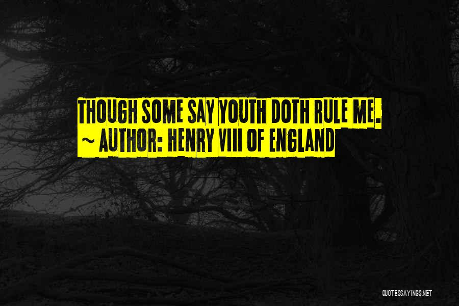 This Is England Best Quotes By Henry VIII Of England
