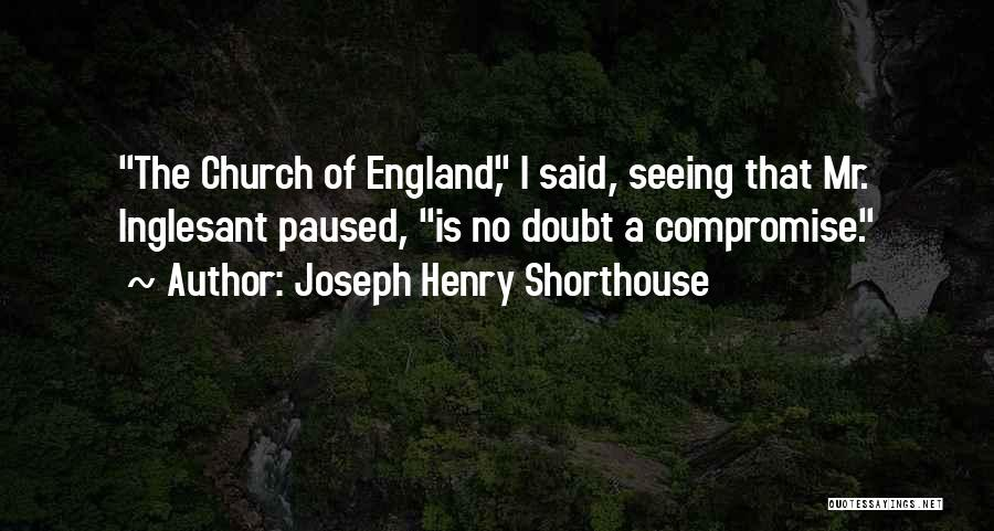 This Is England Best Quotes By Joseph Henry Shorthouse