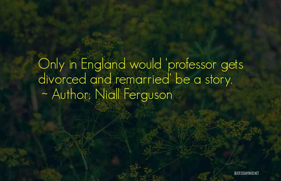 This Is England Best Quotes By Niall Ferguson