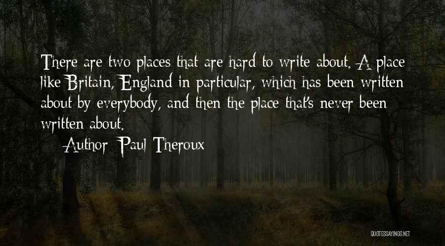 This Is England Best Quotes By Paul Theroux