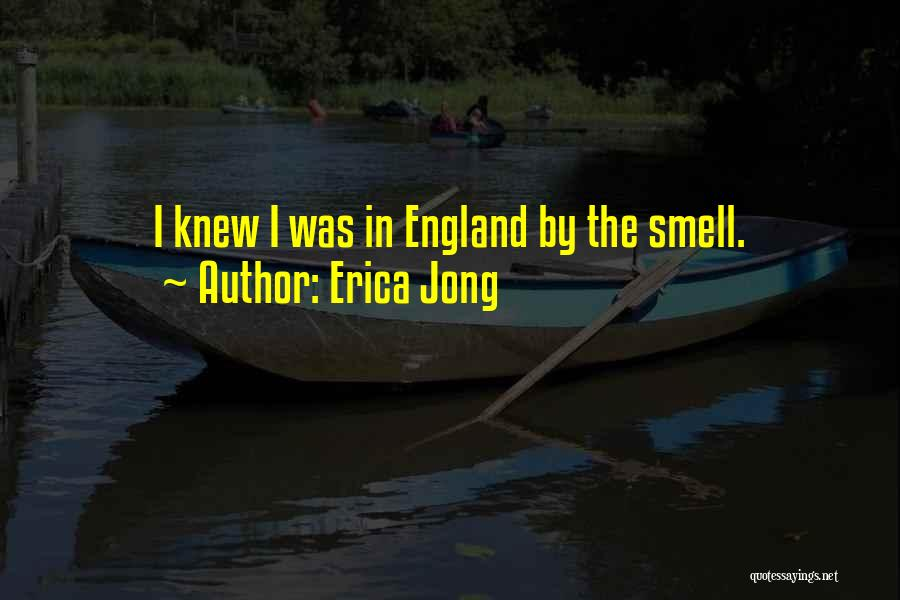 This Is England Smell Quotes By Erica Jong