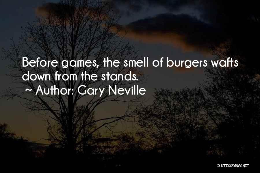 This Is England Smell Quotes By Gary Neville