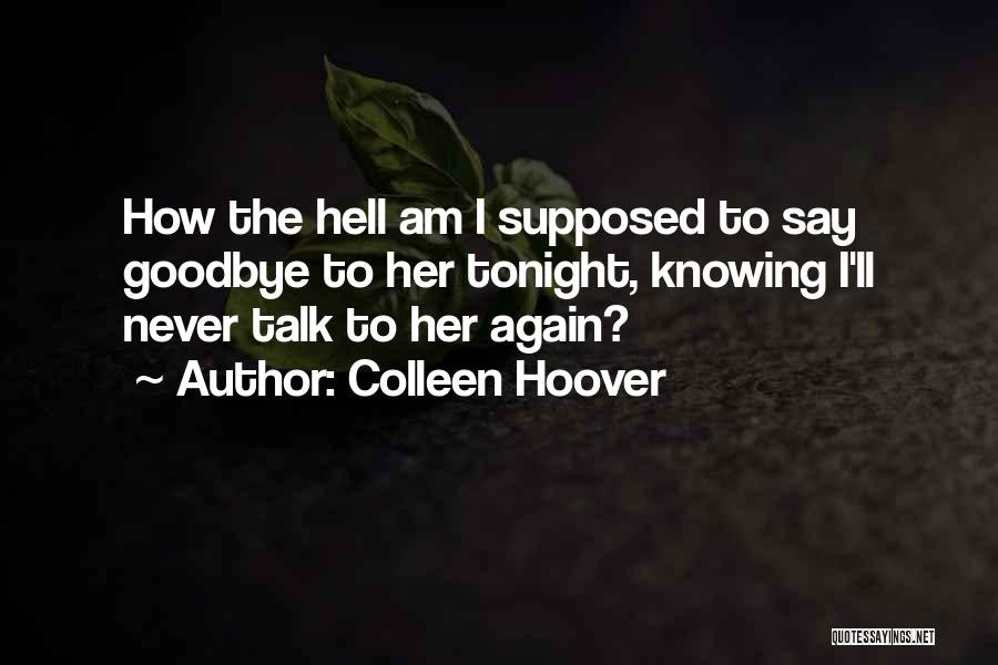 This Is My Goodbye Quotes By Colleen Hoover