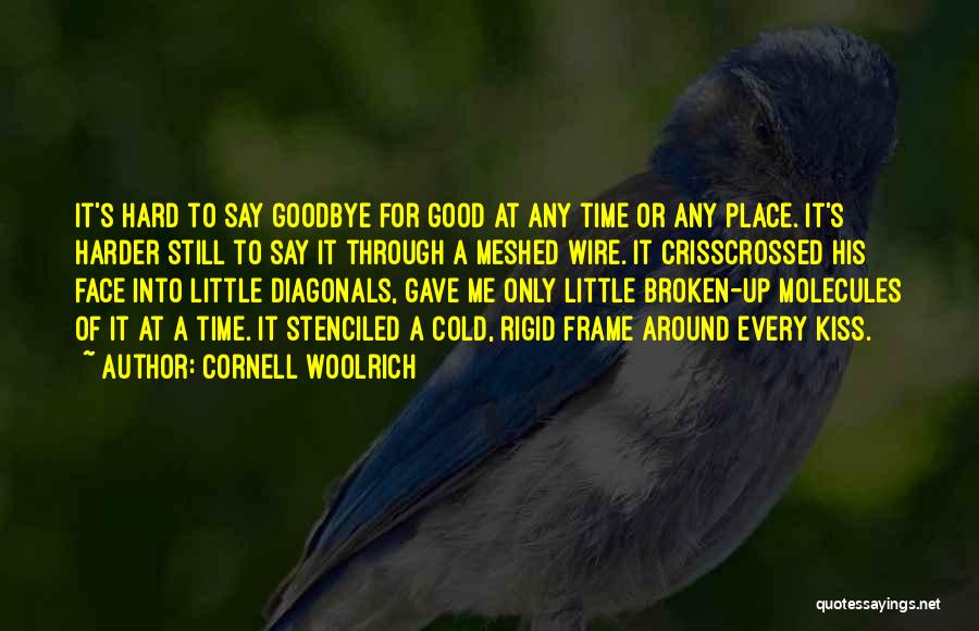 This Is My Goodbye Quotes By Cornell Woolrich