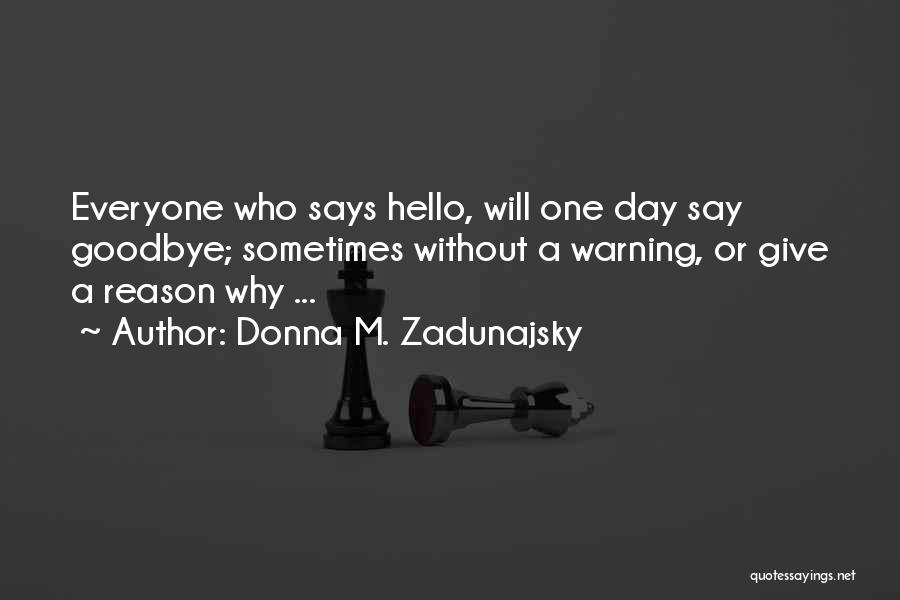 This Is My Goodbye Quotes By Donna M. Zadunajsky