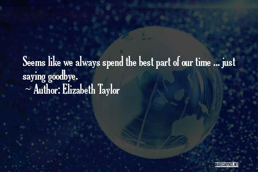 This Is My Goodbye Quotes By Elizabeth Taylor