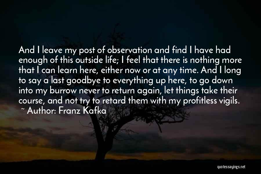 This Is My Goodbye Quotes By Franz Kafka