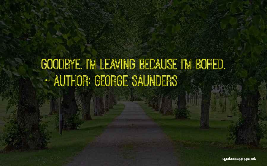 This Is My Goodbye Quotes By George Saunders
