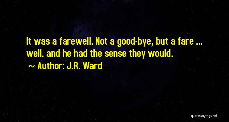 This Is My Goodbye Quotes By J.R. Ward