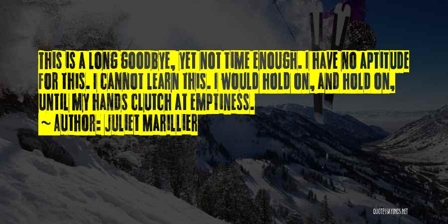 This Is My Goodbye Quotes By Juliet Marillier