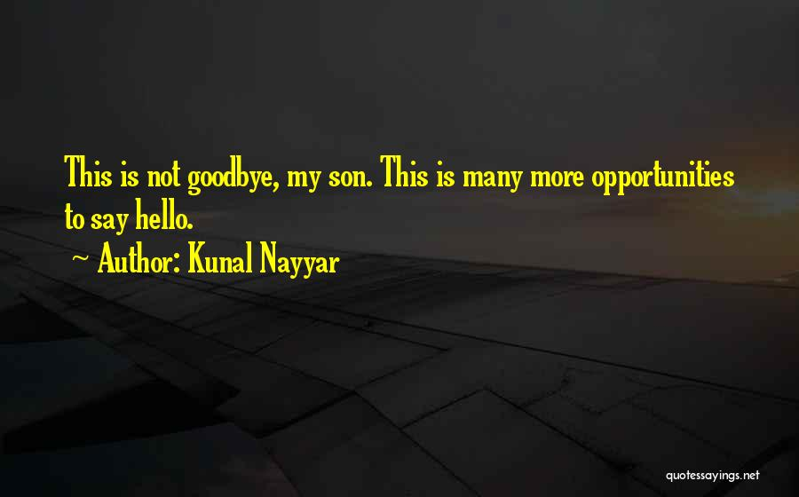 This Is My Goodbye Quotes By Kunal Nayyar